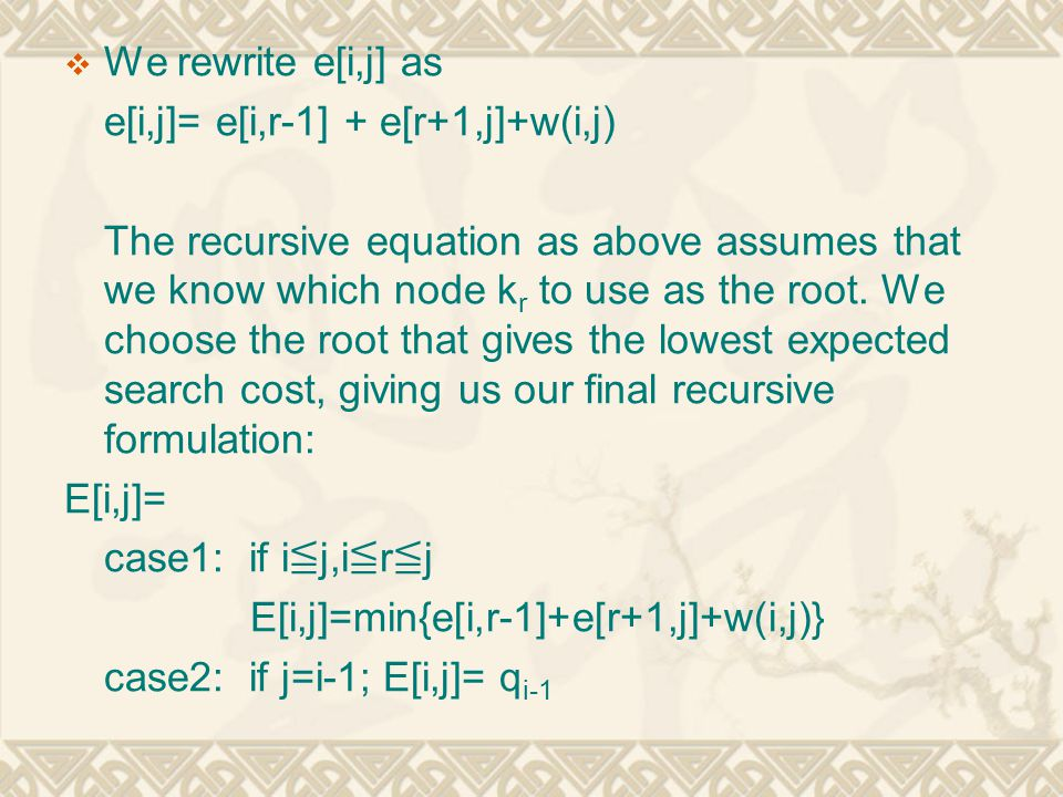 We rewrite e[i,j] as e[i,j]= e[i,r-1] + e[r+1,j]+w(i,j)